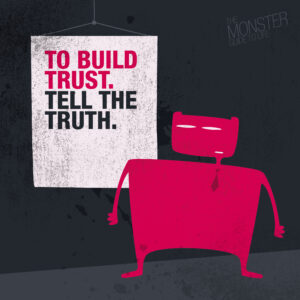 To build trust, tell the truth