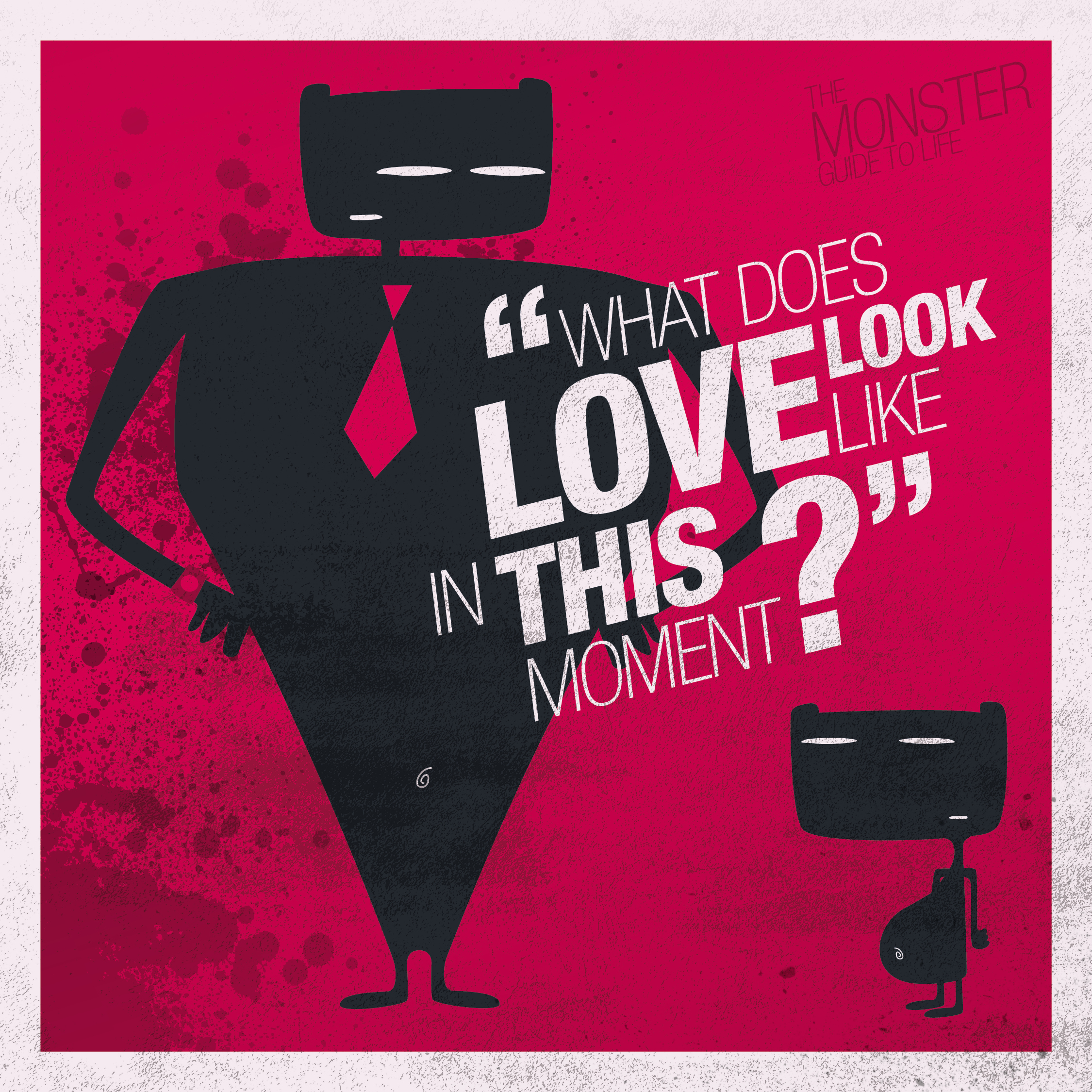 What does love look like in this moment?
