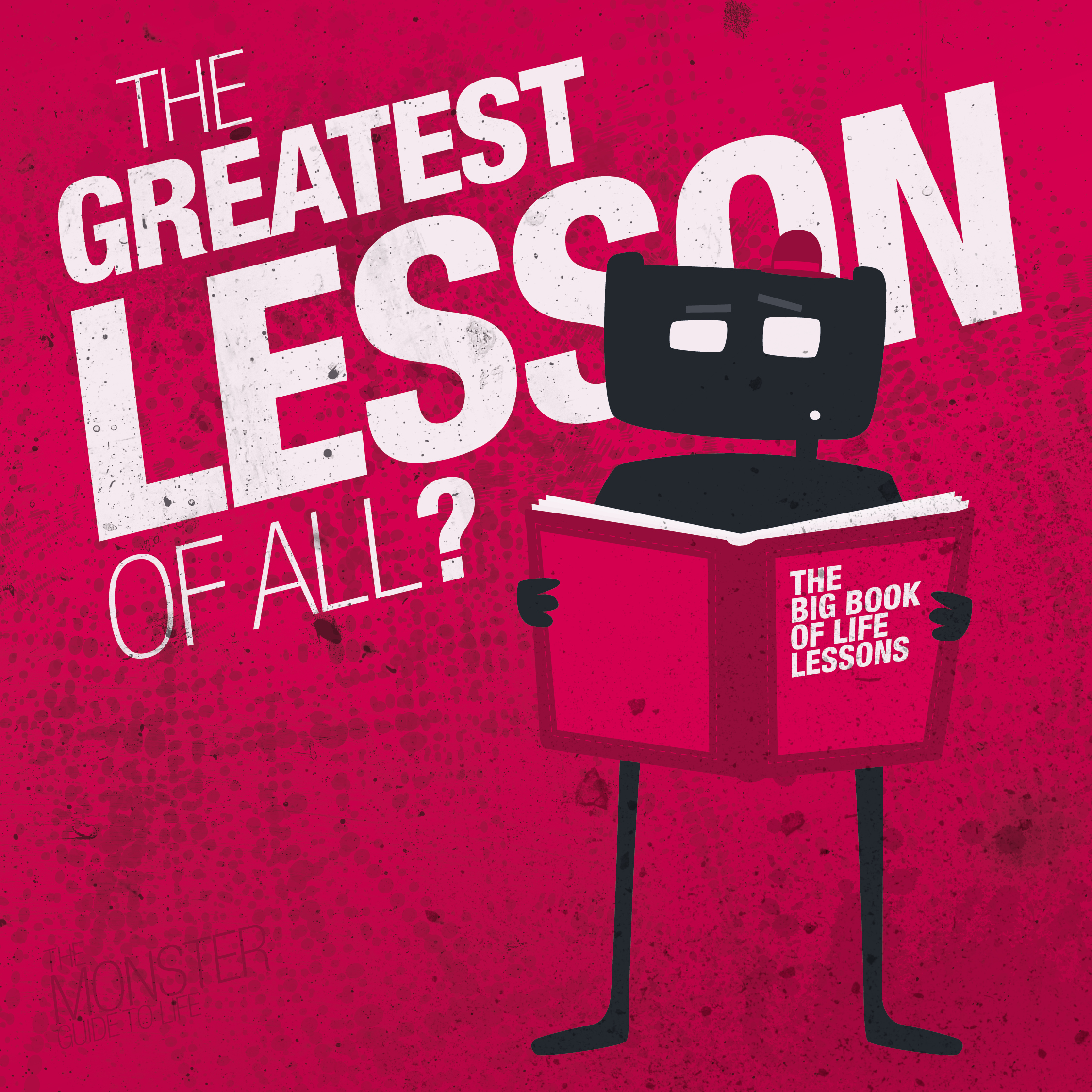 The Greatest Lesson of all?