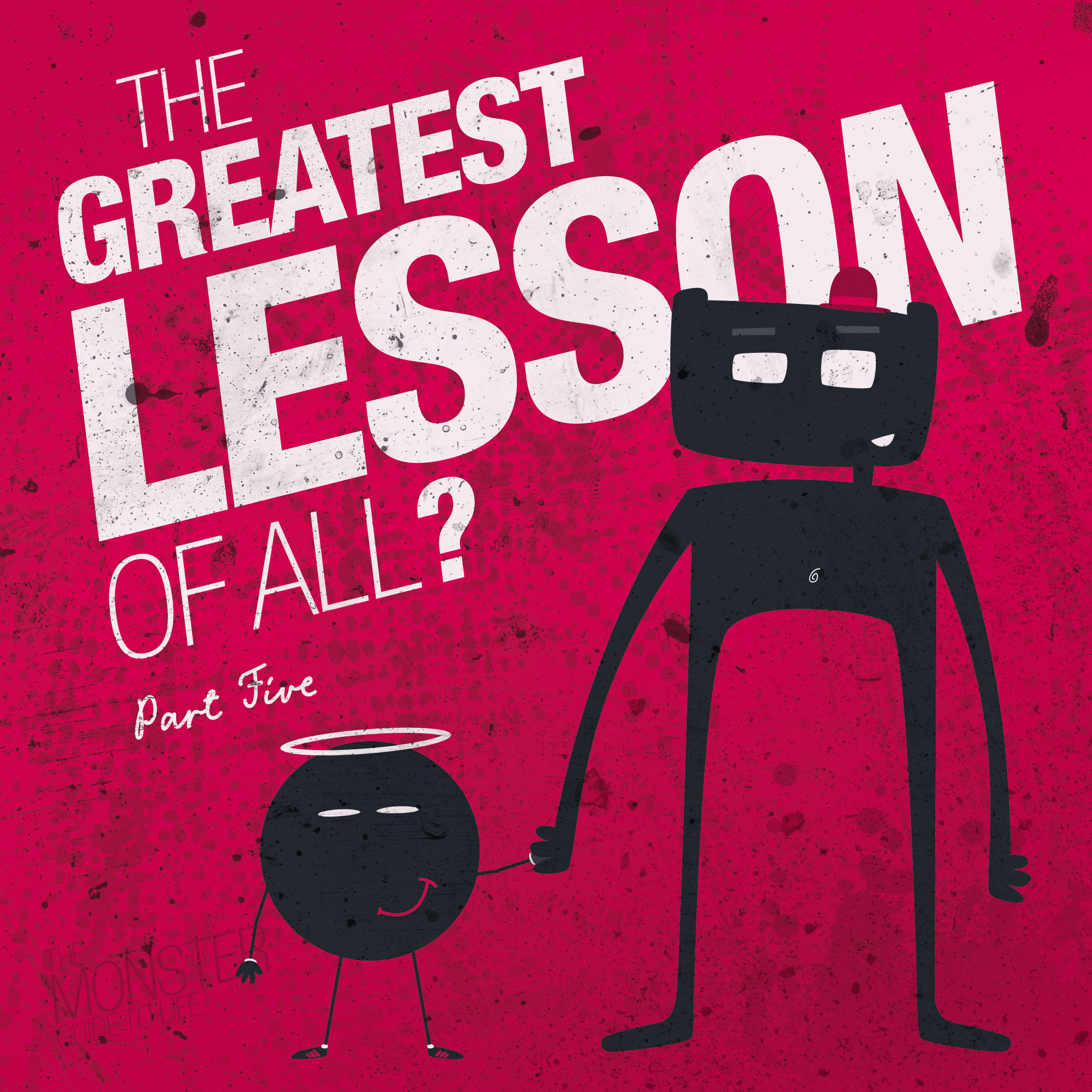 The Greatest Lesson Of All? Part Five