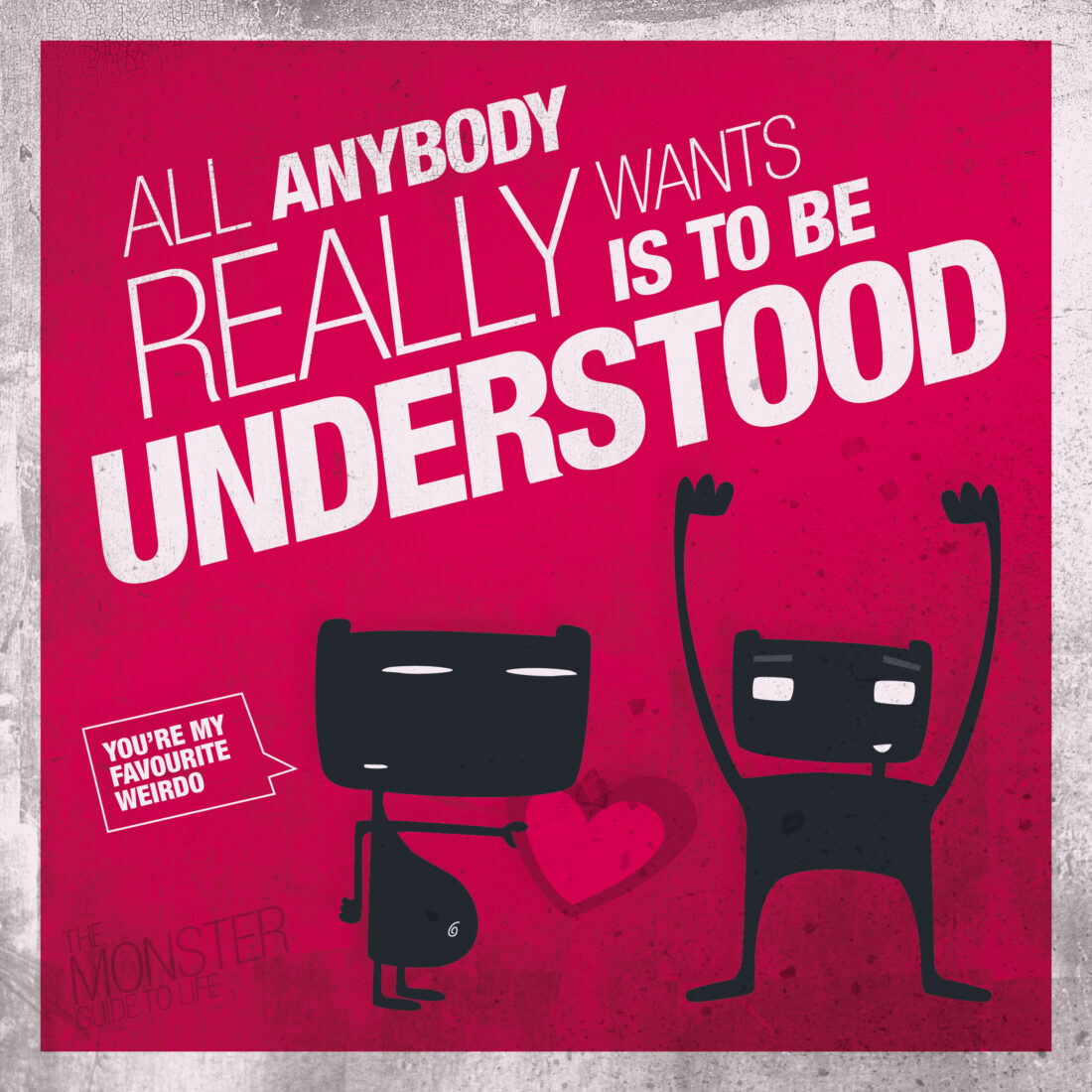 All anybody really wants is to be understood