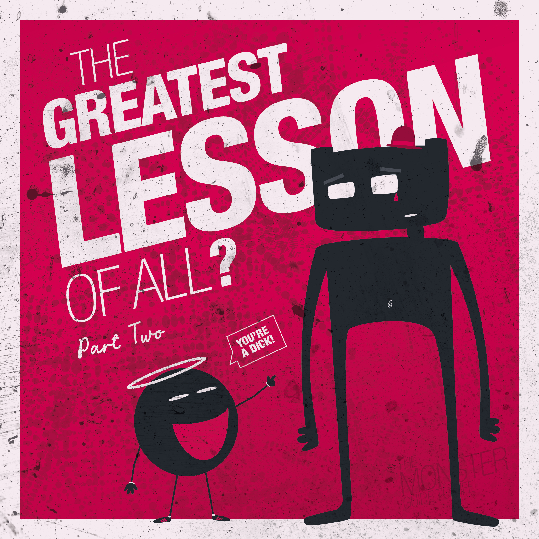 The Greatest Lesson Of All? Part Two