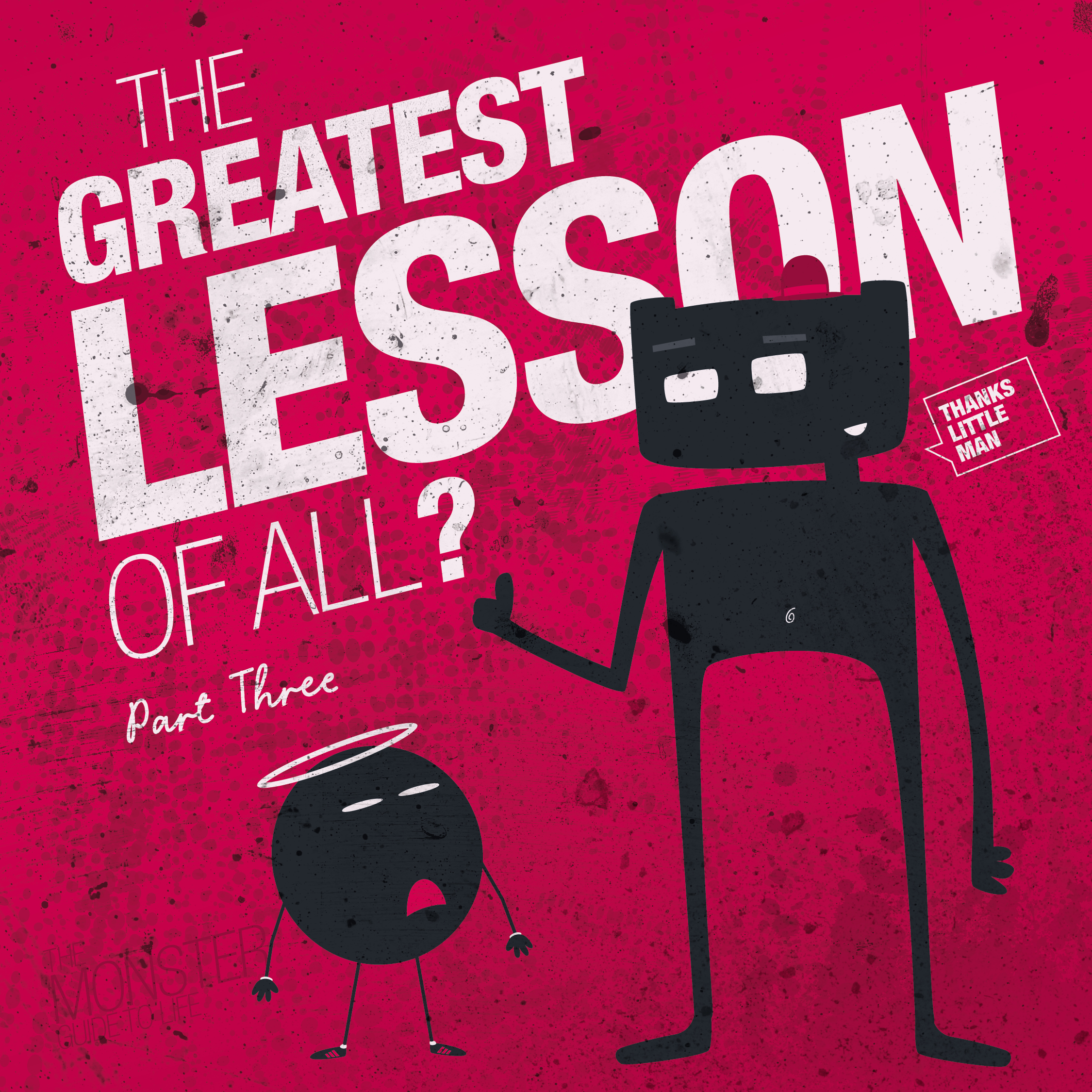 The Greatest Lesson Of All? Part Three