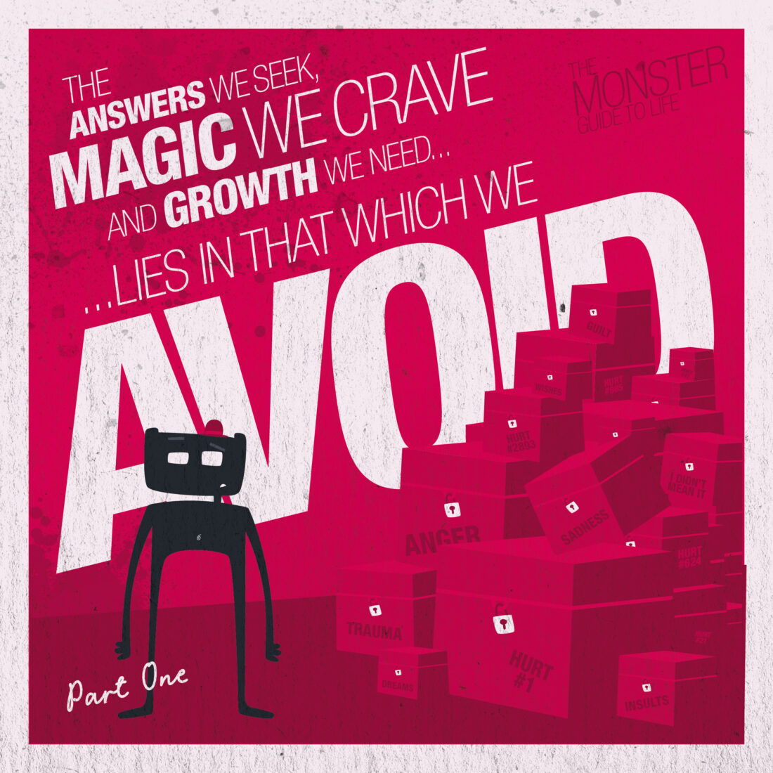 The answers we seek, magic we crave and growth we need, lies in that which we avoid