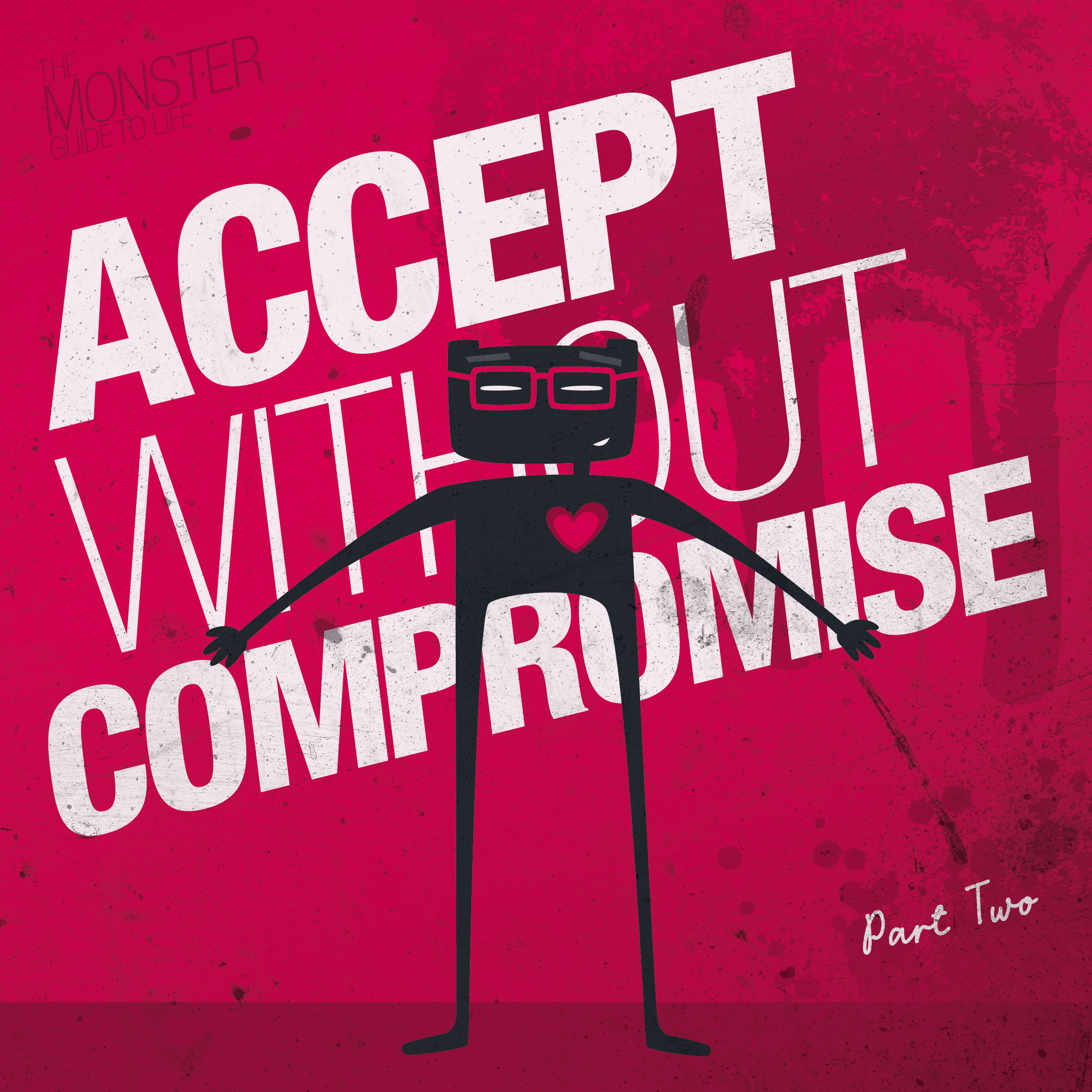 Accept without compromise