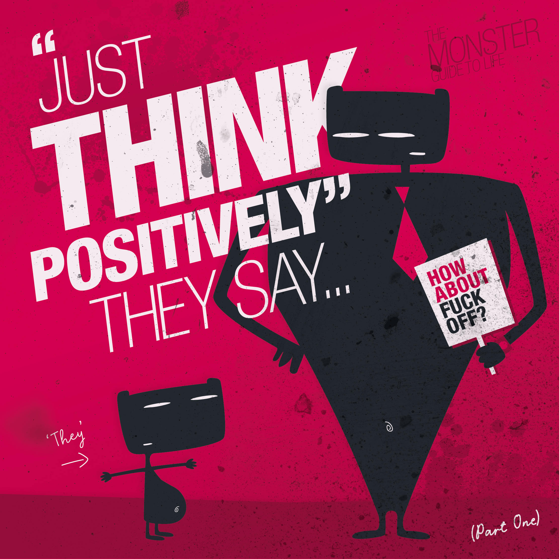 Just Think Positively They Say