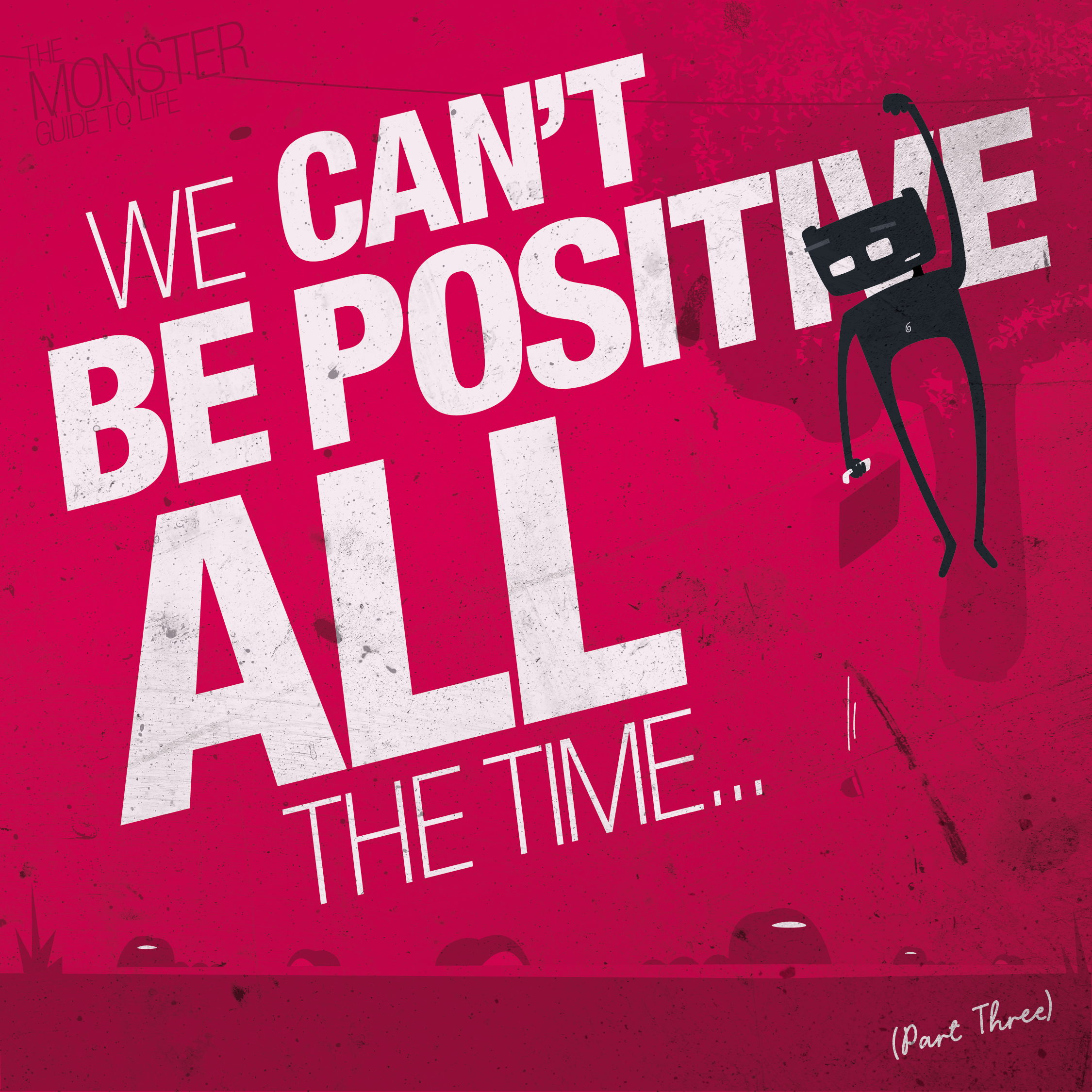 We can't be positive all the time