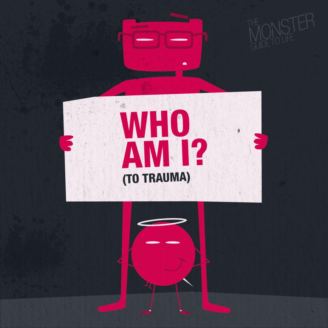 Who Am I? (To Trauma)