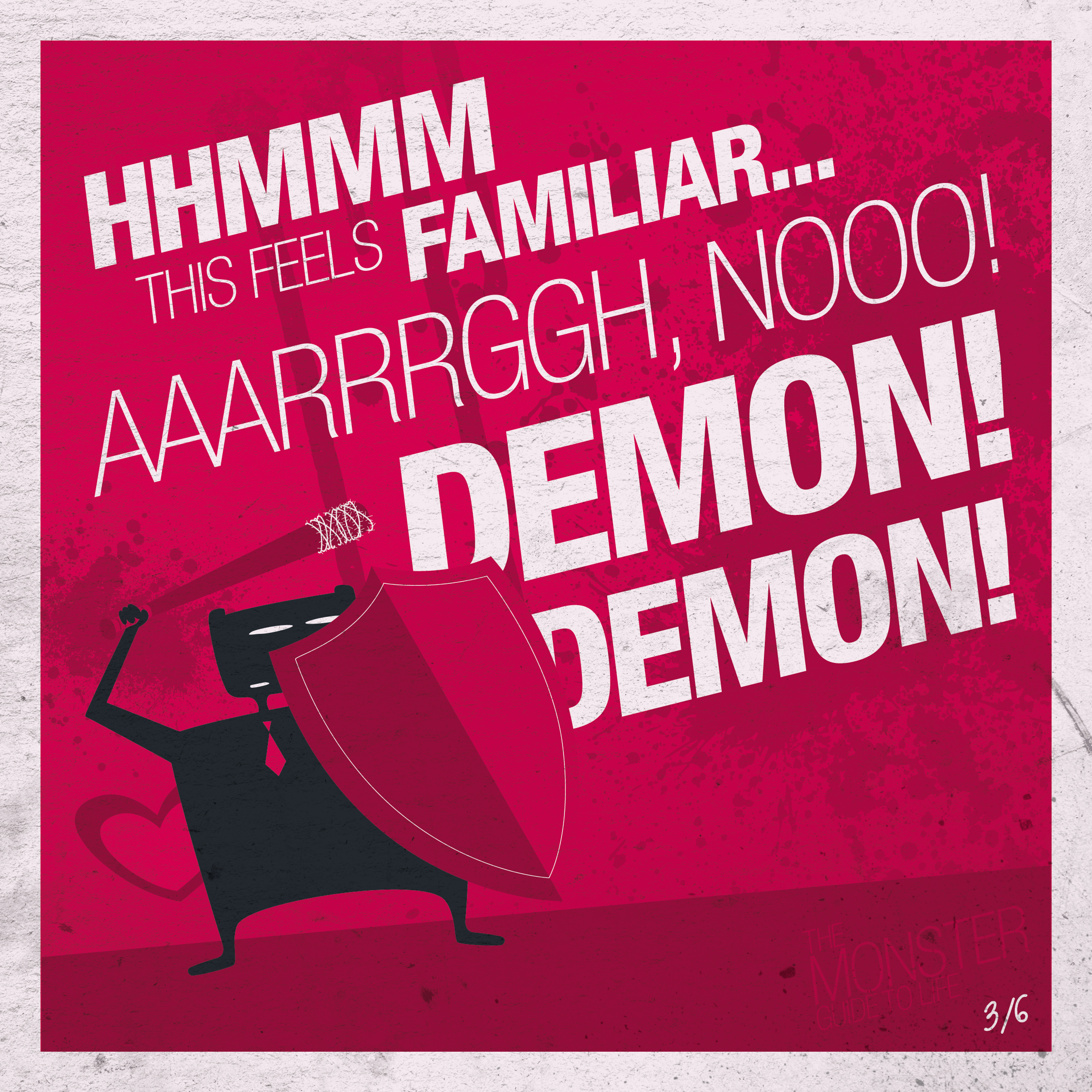 Hhmmm this feels familiar...aaarrrggh, nooo! Demon! Demon!