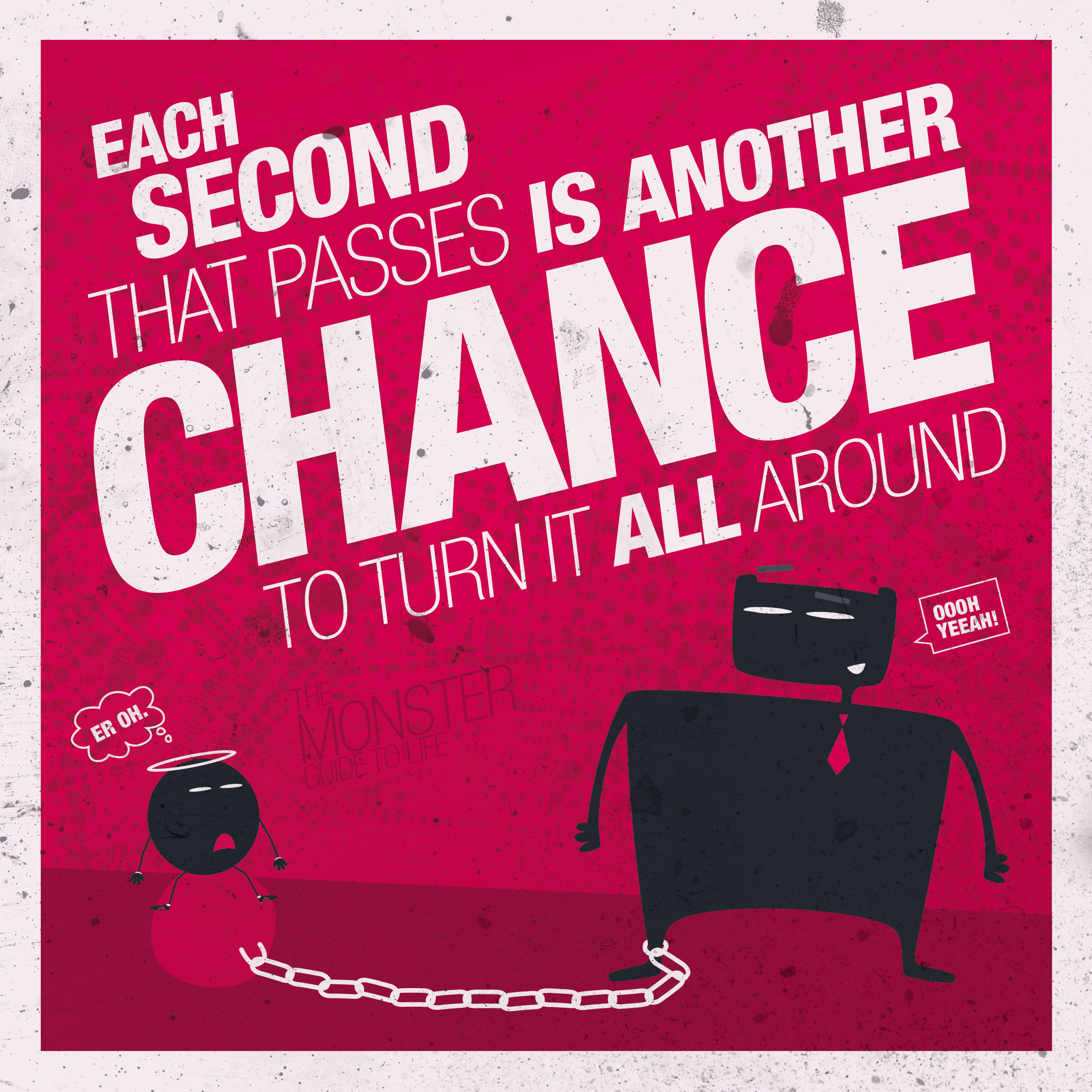 Each Second That Passes Is Another Chance To Turn It All Around