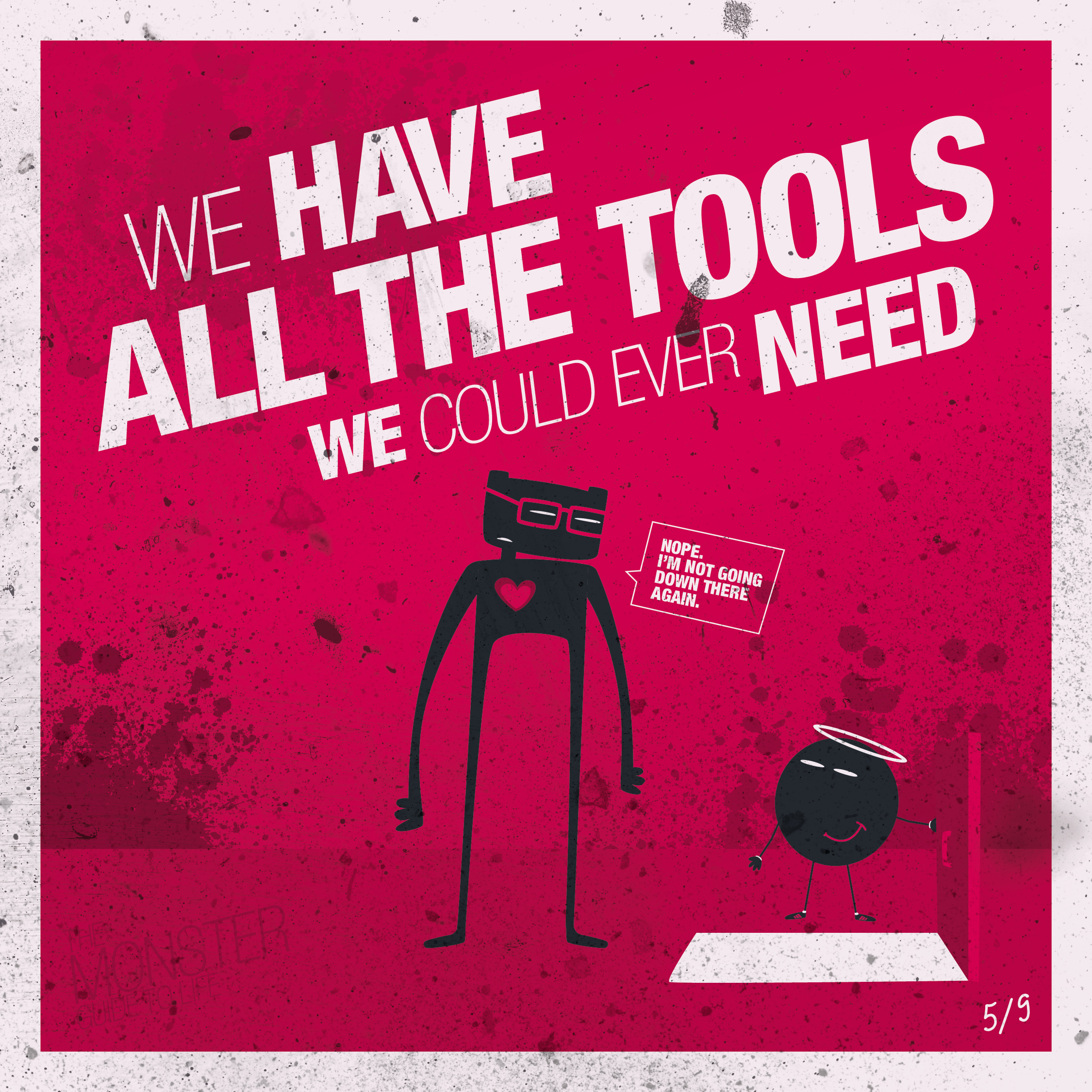 We have all the tools we could ever need