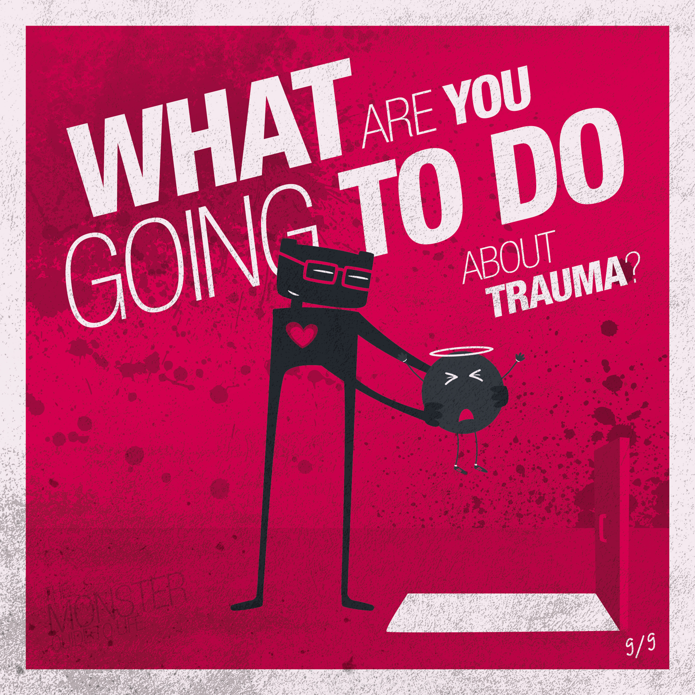 What are you going to do about trauma?